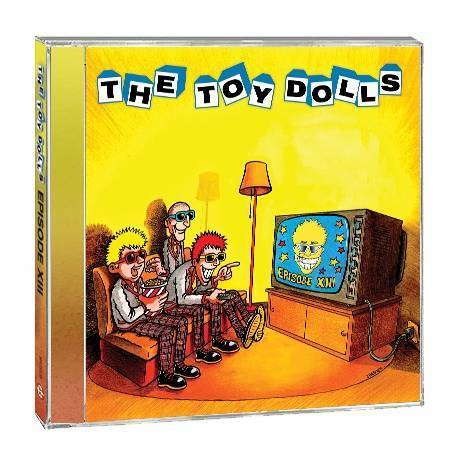 "THE TOY DOLLS - CD ""Episode XIII"""