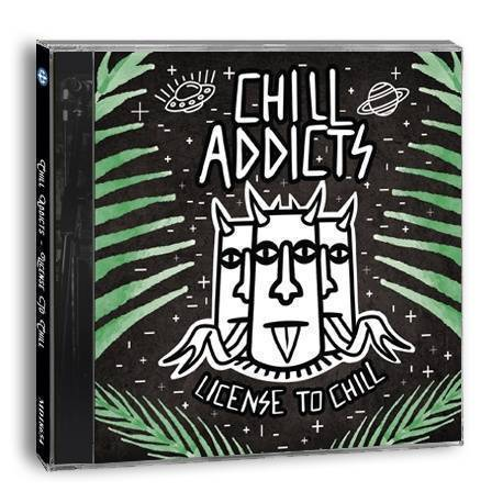 "CHILL ADDICTS - CD ""License to Chill"""