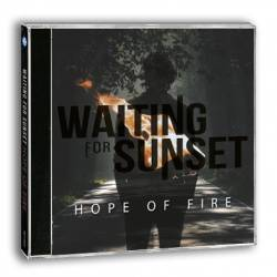 "WAITING FOR SUNSET - CD ""Hope Of Fire"" + Chapa de Regalo"